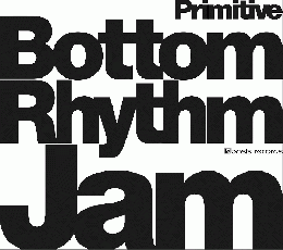 【CD】Bottom Rhythm Jam - Primitive -