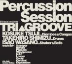 Percussion Session / TRI▲GROOVE (CD+DVD)