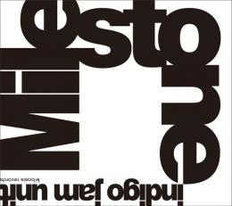 【CD】indigo jam unit / Milestone