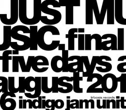 【DVD】indigo jam unit / JUST MUSIC. final five days August 2016